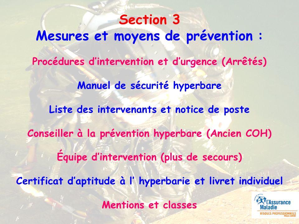 Section 3 Mesures et moyens de prévention : Procédures dintervention et durgence (Arrêtés) Manuel de sécurité hyperbare Liste des intervenants et noti