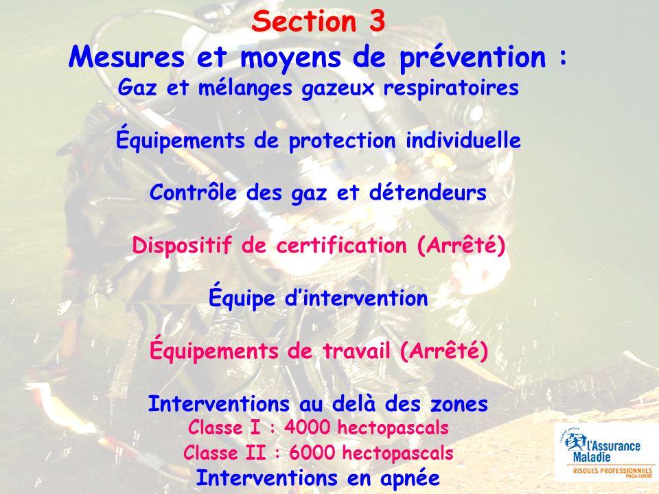 Section 3 Mesures et moyens de prévention : Gaz et mélanges gazeux respiratoires Équipements de protection individuelle Contrôle des gaz et détendeurs