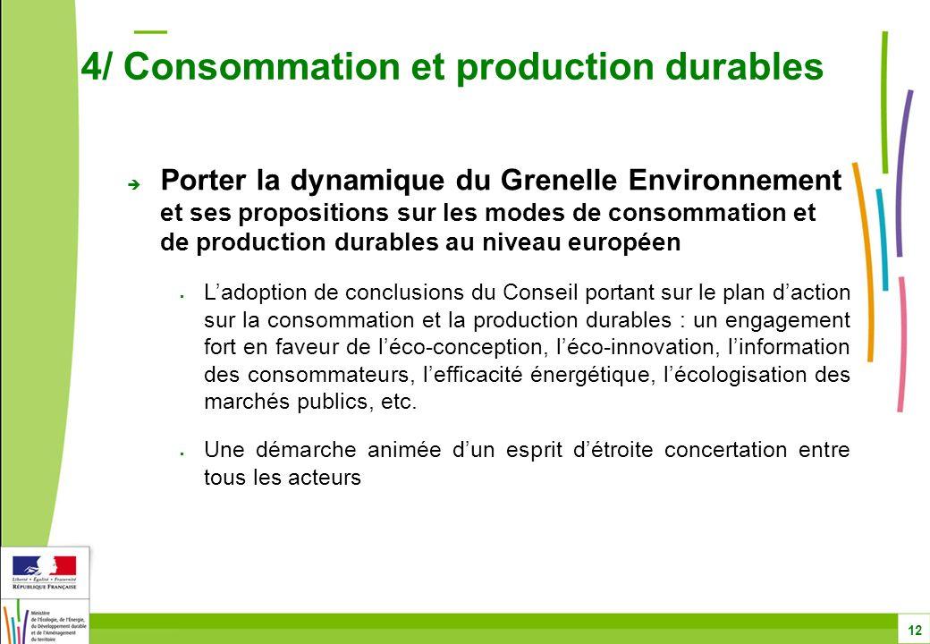 Porter la dynamique du Grenelle Environnement et ses propositions sur les modes de consommation et de production durables au niveau européen Ladoption