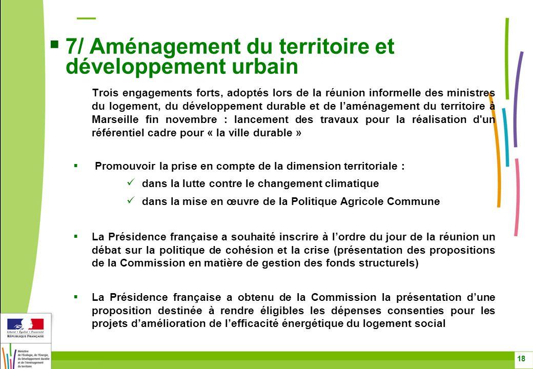 7/ Aménagement du territoire et développement urbain Trois engagements forts, adoptés lors de la réunion informelle des ministres du logement, du déve