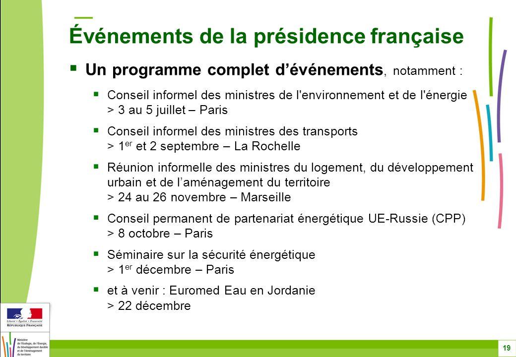 Un programme complet dévénements, notamment : Conseil informel des ministres de l'environnement et de l'énergie > 3 au 5 juillet – Paris Conseil infor