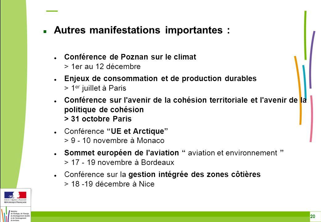 Conférence de Poznan sur le climat > 1er au 12 décembre Enjeux de consommation et de production durables > 1 er juillet à Paris Conférence sur l'aveni