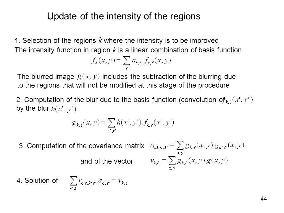 44 1. Selection of the regions k where the intensity is to be improved The intensity function in region k is a linear combination of basis function Th