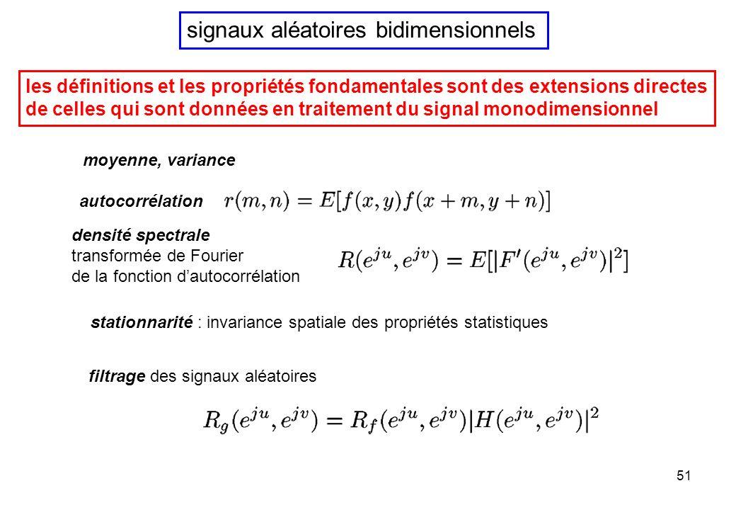 51 signaux aléatoires bidimensionnels les définitions et les propriétés fondamentales sont des extensions directes de celles qui sont données en trait