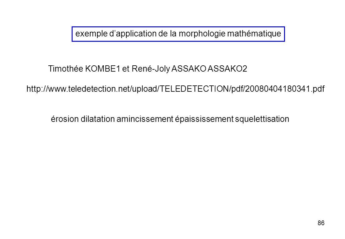 86 Timothée KOMBE1 et René-Joly ASSAKO ASSAKO2 http://www.teledetection.net/upload/TELEDETECTION/pdf/20080404180341.pdf exemple dapplication de la mor