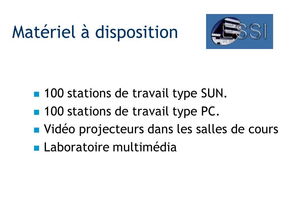 Matériel à disposition n 100 stations de travail type SUN.