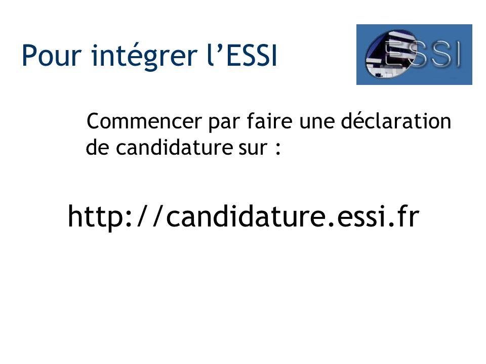 Pour intégrer lESSI Commencer par faire une déclaration de candidature sur : http://candidature.essi.fr