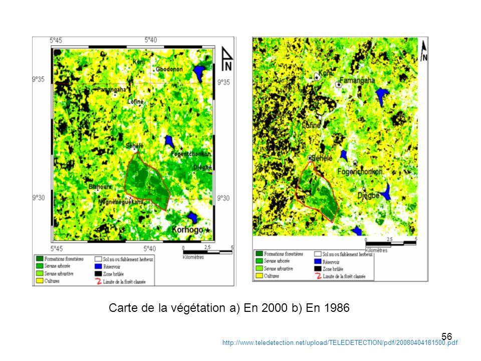 56 http://www.teledetection.net/upload/TELEDETECTION/pdf/20080404181500.pdf Carte de la végétation a) En 2000 b) En 1986