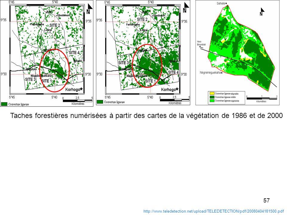 57 http://www.teledetection.net/upload/TELEDETECTION/pdf/20080404181500.pdf Taches forestières numérisées à partir des cartes de la végétation de 1986