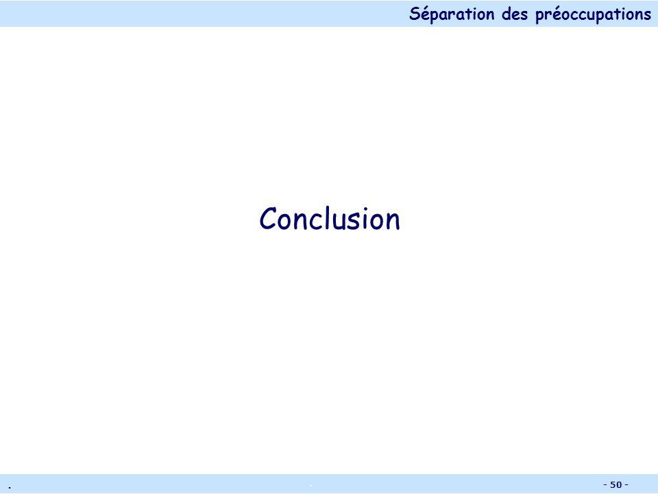 Séparation des préoccupations.. - 49 - Règles de composition pour lexemple ByNameMerge(appli, ); Fusion implicite des attributs/opérations de même nom
