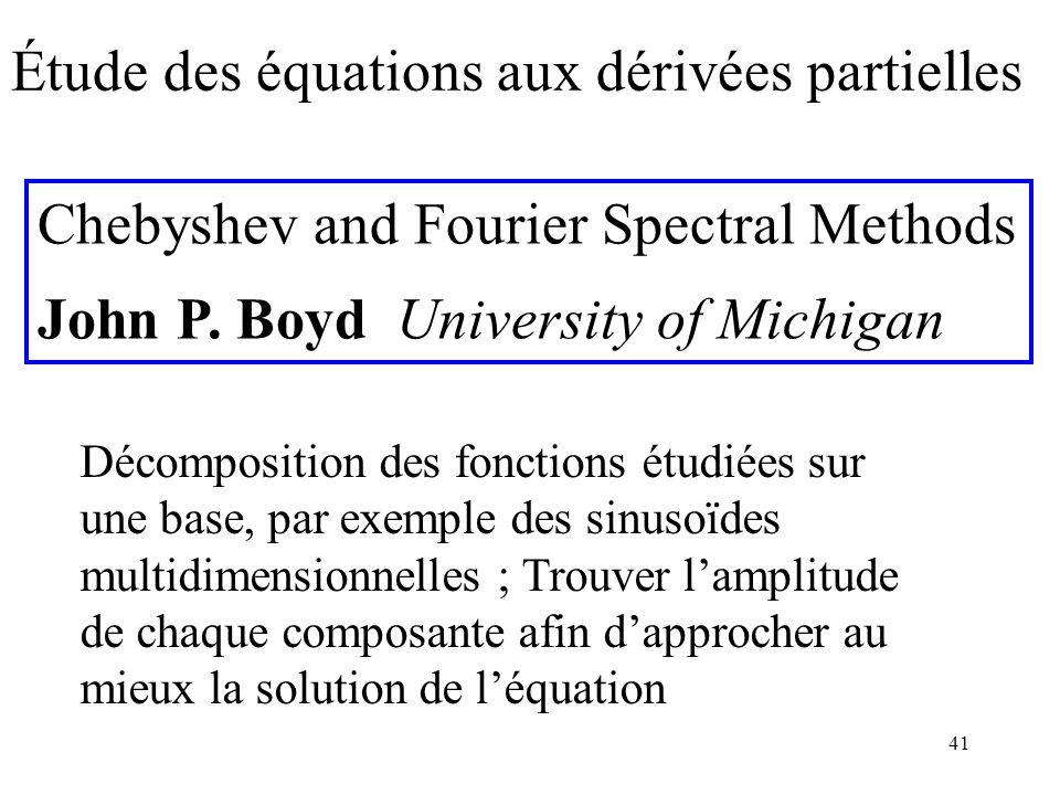 41 Chebyshev and Fourier Spectral Methods John P. Boyd University of Michigan Étude des équations aux dérivées partielles Décomposition des fonctions