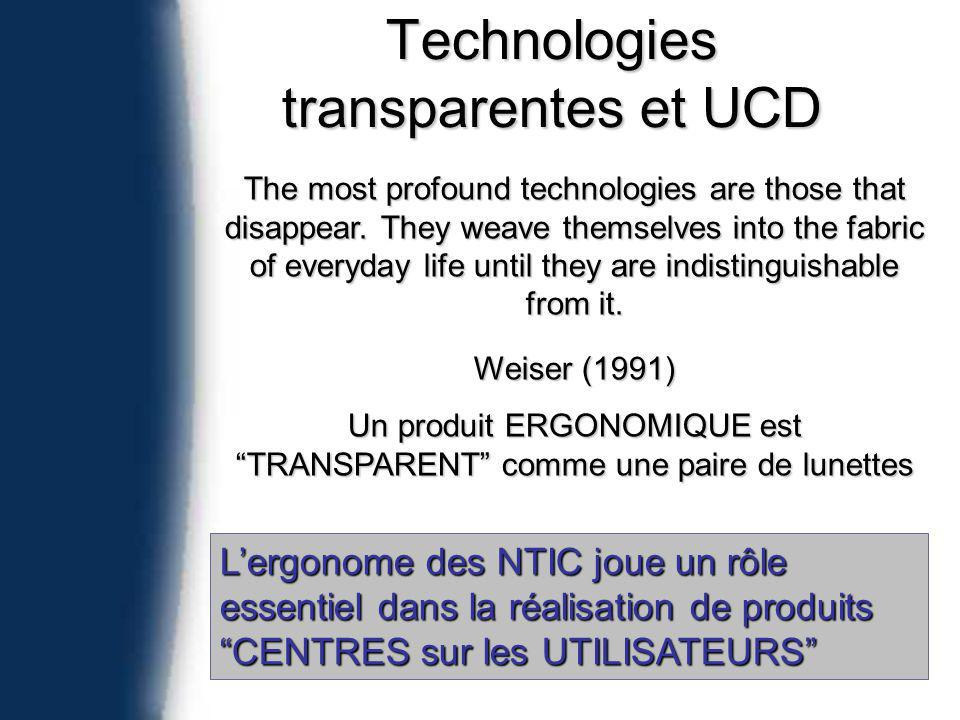 Technologies transparentes et UCD The most profound technologies are those that disappear.