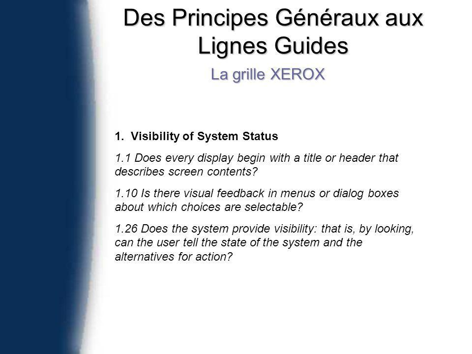 Des Principes Généraux aux Lignes Guides La grille XEROX 1. Visibility of System Status 1.1 Does every display begin with a title or header that descr