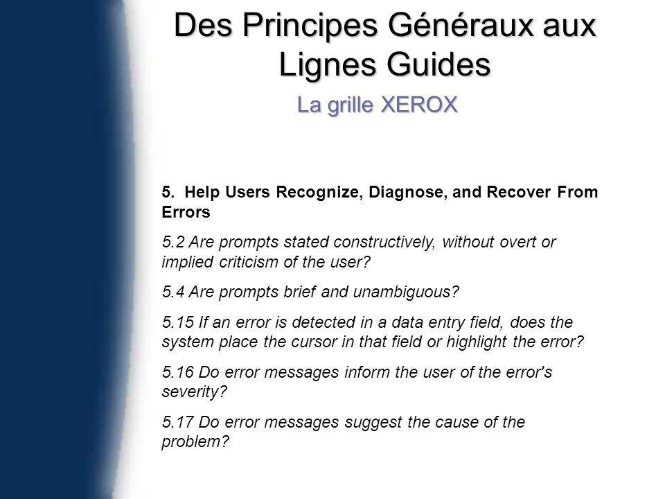 Des Principes Généraux aux Lignes Guides La grille XEROX 5. Help Users Recognize, Diagnose, and Recover From Errors 5.2 Are prompts stated constructiv
