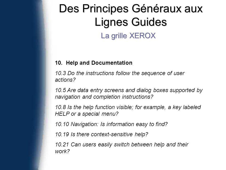 Des Principes Généraux aux Lignes Guides La grille XEROX 10. Help and Documentation 10.3 Do the instructions follow the sequence of user actions? 10.5
