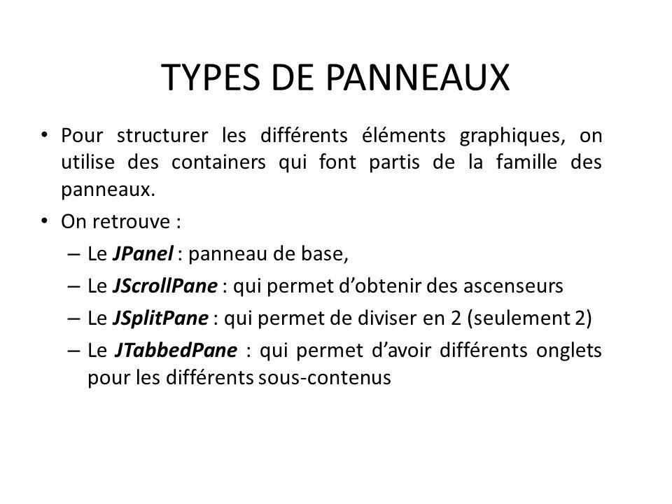 TYPES DE PANNEAUX Pour structurer les différents éléments graphiques, on utilise des containers qui font partis de la famille des panneaux. On retrouv