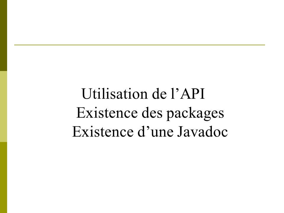 Utilisation de lAPI Existence des packages Existence dune Javadoc
