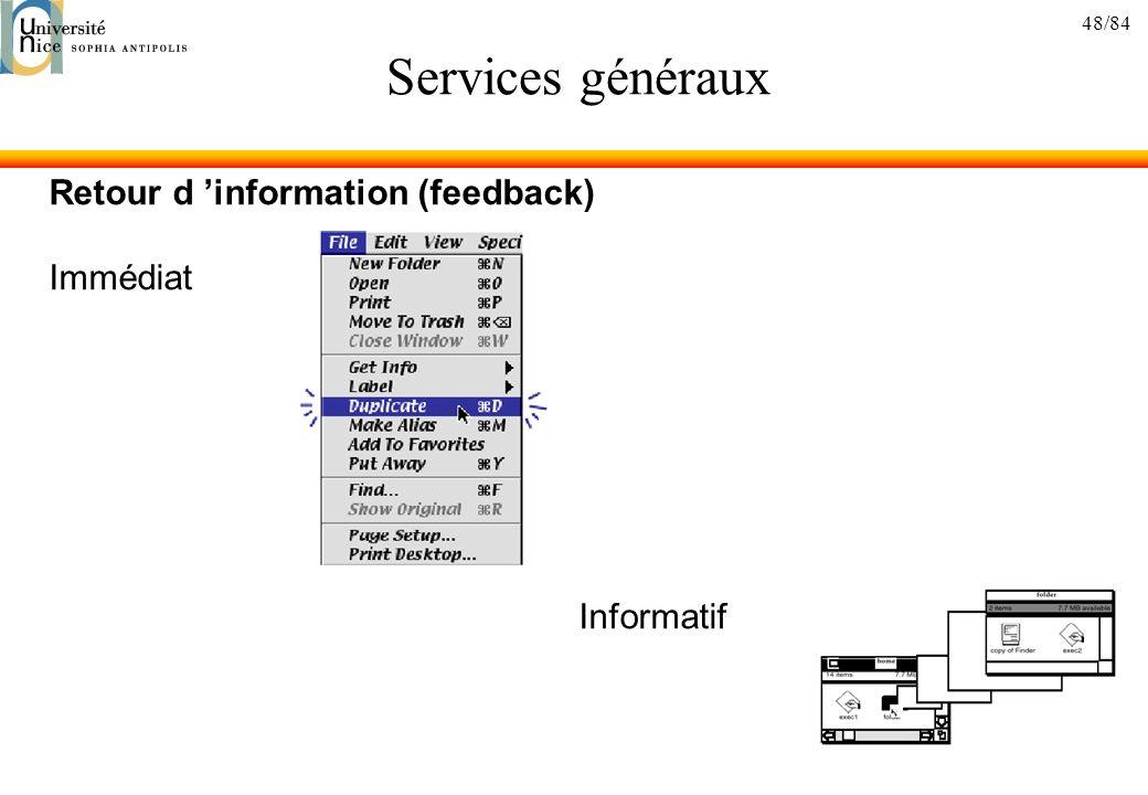 48/84 Services généraux Retour d information (feedback) Immédiat Informatif