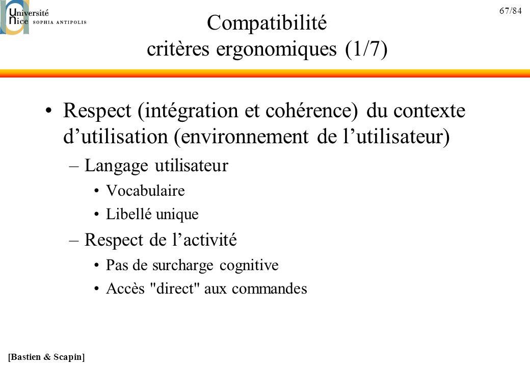 67/84 Compatibilité critères ergonomiques (1/7) Respect (intégration et cohérence) du contexte dutilisation (environnement de lutilisateur) –Langage u