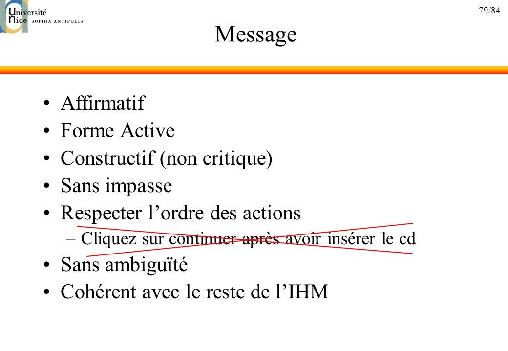 79/84 Message Affirmatif Forme Active Constructif (non critique) Sans impasse Respecter lordre des actions –Cliquez sur continuer après avoir insérer