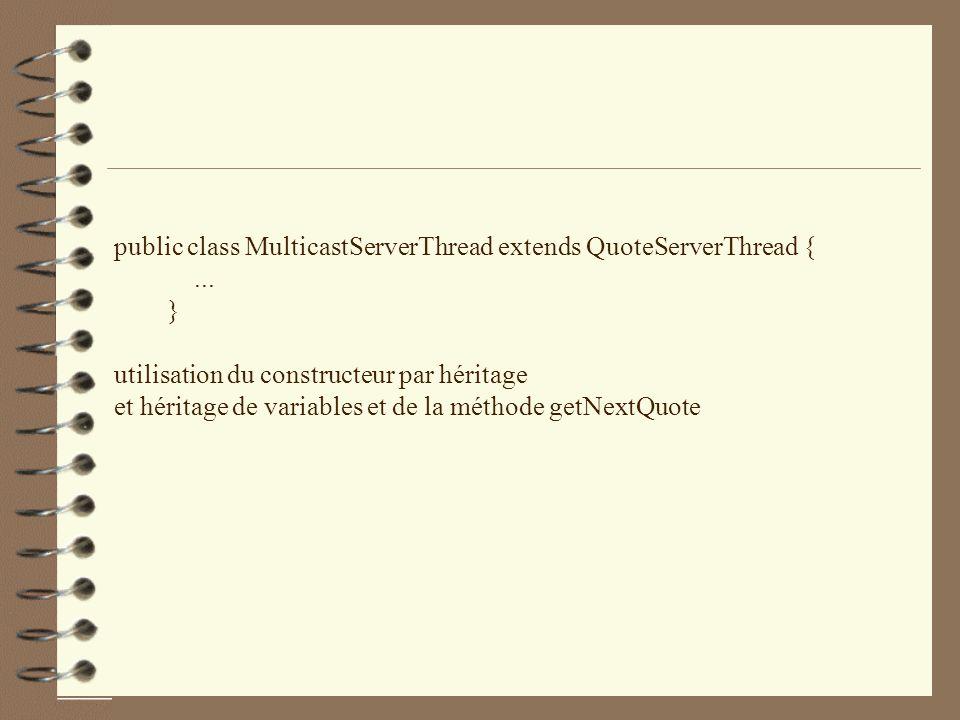 public class MulticastServerThread extends QuoteServerThread {...