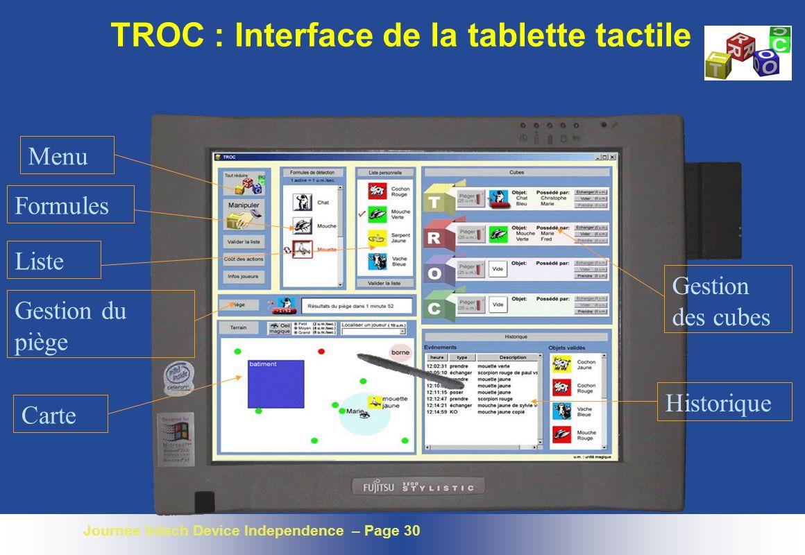 Journée Intech Device Independence – Page 30 Menu Formules Liste Gestion du piège Gestion des cubes Historique Carte TROC : Interface de la tablette t