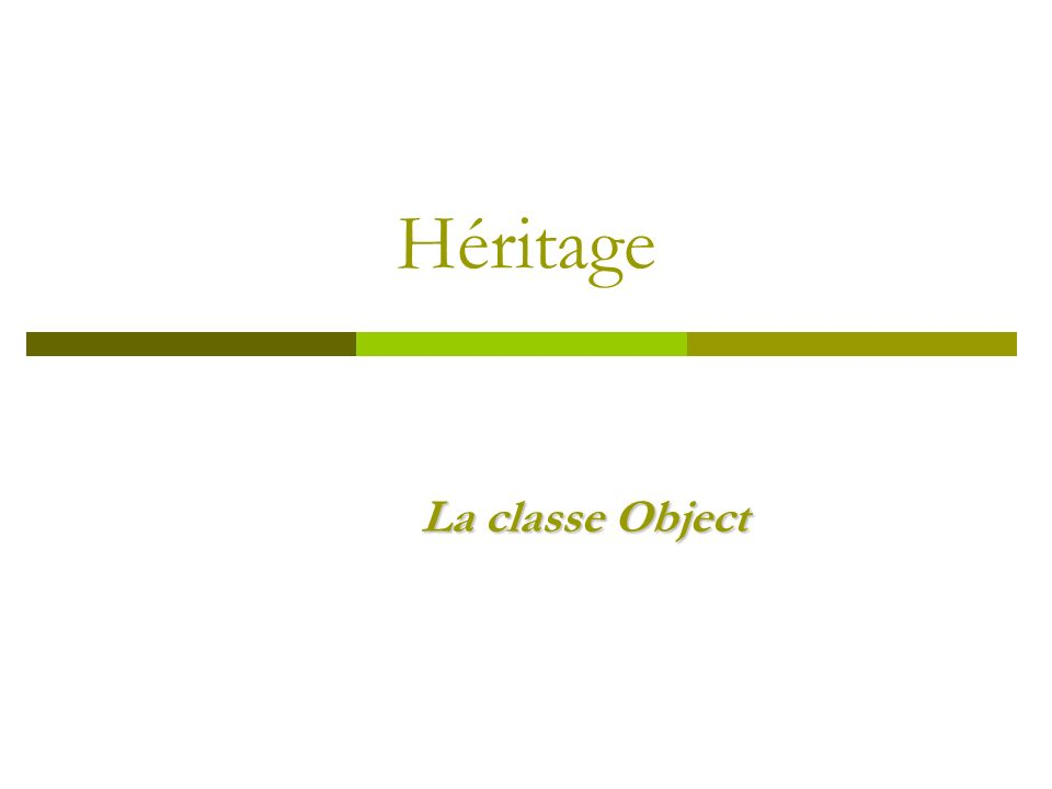 Héritage La classe Object