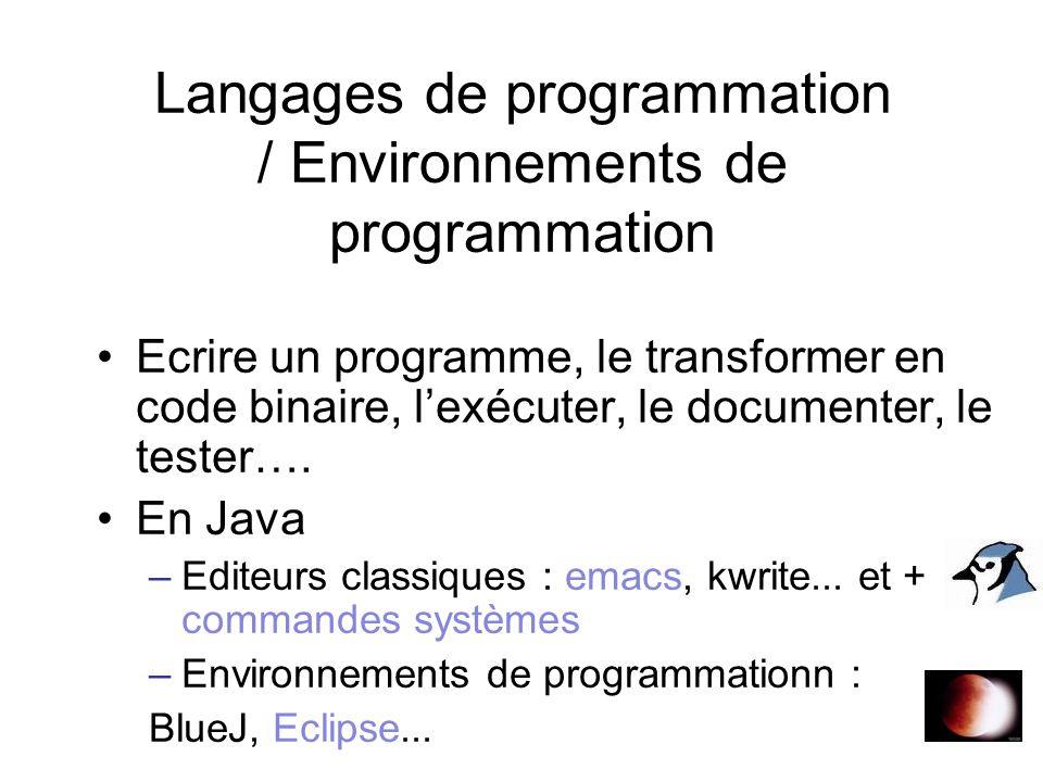 Objectifs du cours Apprendre les principes de base de la programmation objet et de lalgorithmique Etre capable de comprendre un code Etre capable décrire un code « propre » : lisible, maintenable Savoir écrire un petit logiciel en Java