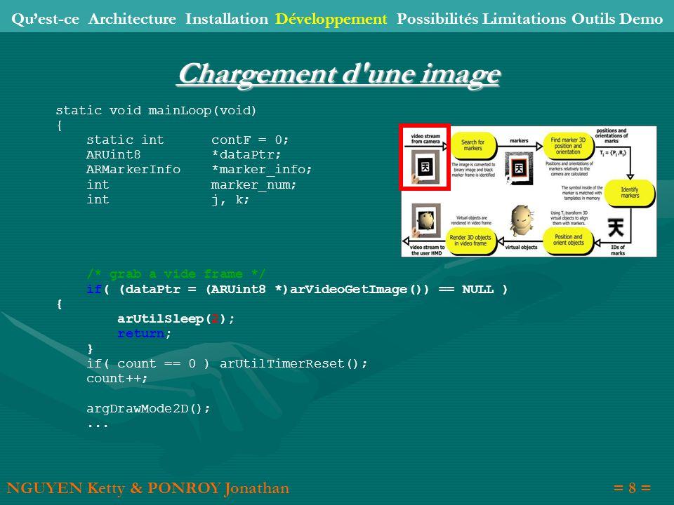 static void mainLoop(void) { static int contF = 0; ARUint8 *dataPtr; ARMarkerInfo *marker_info; int marker_num; int j, k; /* grab a vide frame */ if(
