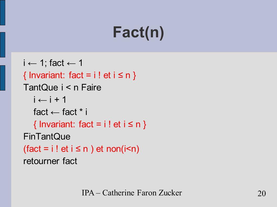 IPA – Catherine Faron Zucker 21 Structures de Données Moyen de stocker et organiser les données d un algorithme accès aux données modification, mise à jour des données Tableaux, listes chaînées Piles, files Sets et Maps Graphes, arbres, arbres binaires de recherche