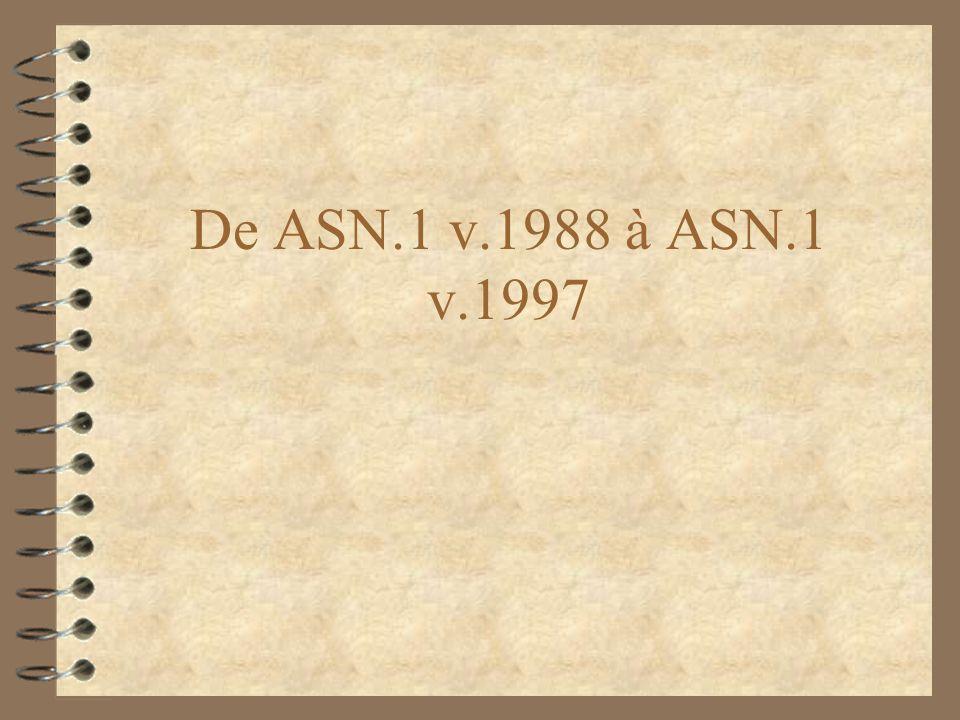 De ASN.1 v.1988 à ASN.1 v.1997