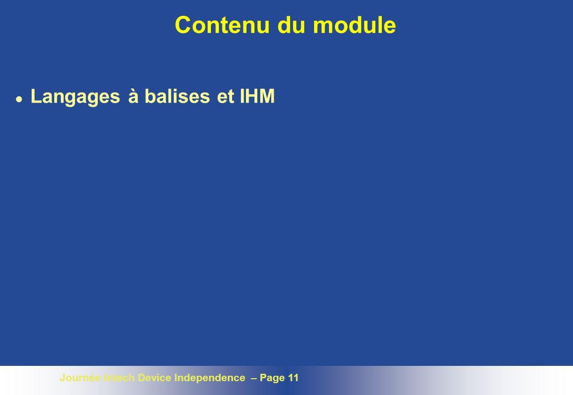 Journée Intech Device Independence – Page 11 Contenu du module l Langages à balises et IHM