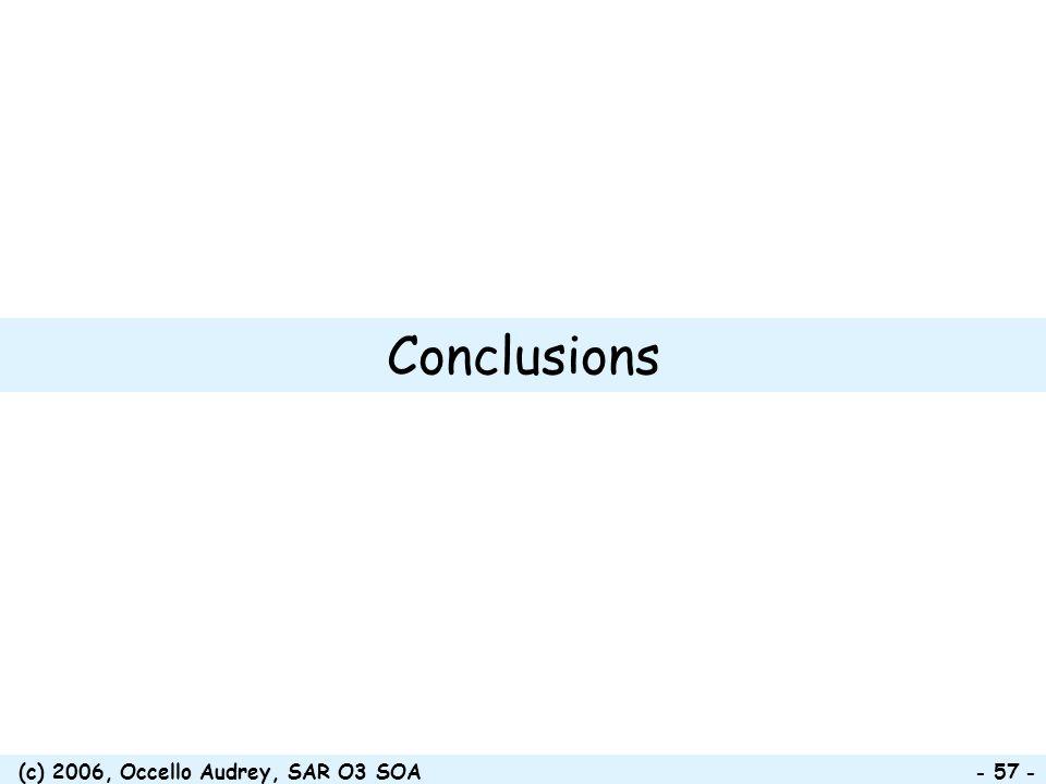 (c) 2006, Occello Audrey, SAR O3 SOA - 57 - Conclusions
