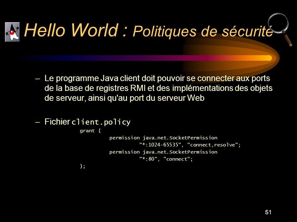 51 –Le programme Java client doit pouvoir se connecter aux ports de la base de registres RMI et des implémentations des objets de serveur, ainsi qu'au