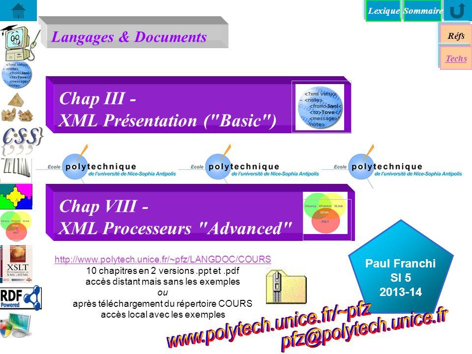 Lexique Langages & Documents Réfs Techs Sommaire...... Paul Franchi SI 5 2013-14 Chap III - XML Présentation (