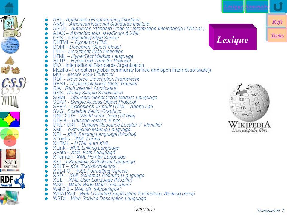 Lexique Réfs Techs Sommaire...... Transparent 7 13/01/2014 API – Application Programming Interface ANSI – American National Standards Institute ASCII