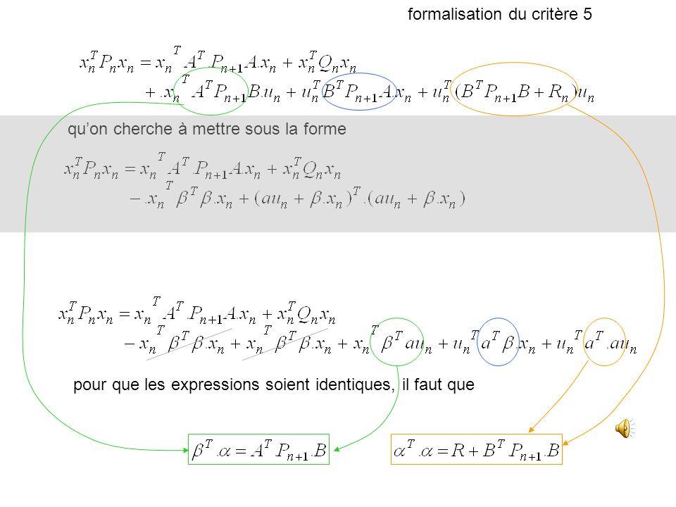 quon cherche à mettre sous la forme pour que les expressions soient identiques, il faut que formalisation du critère 5