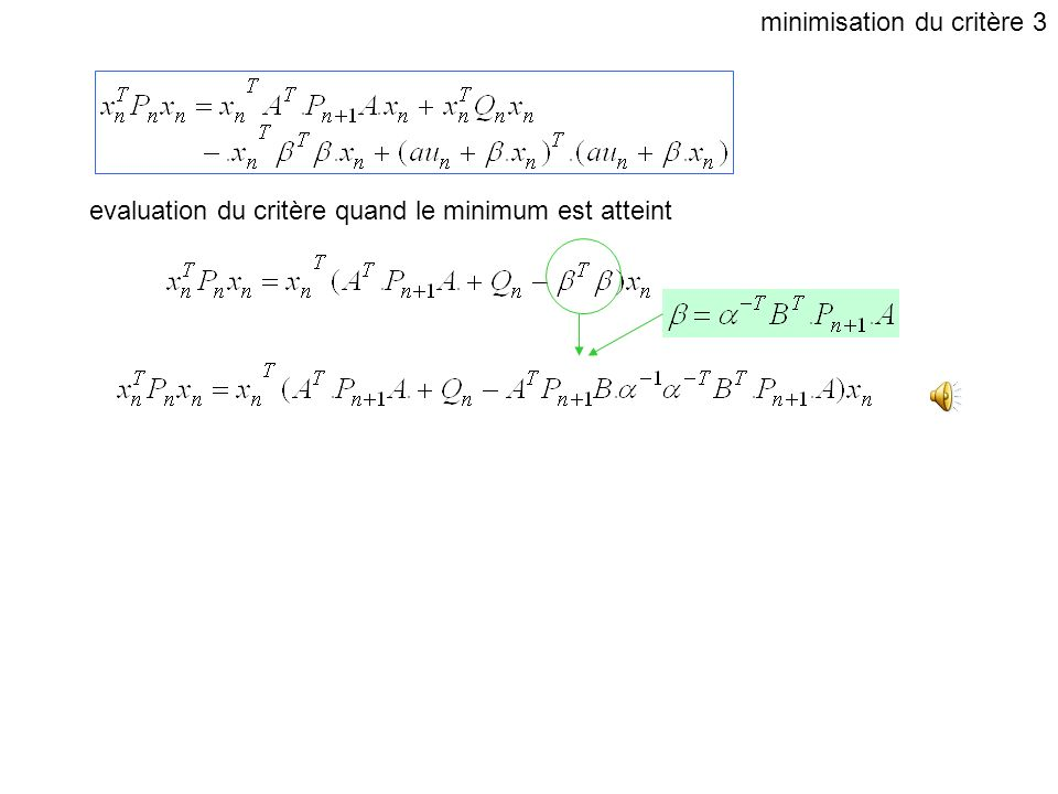 evaluation du critère quand le minimum est atteint minimisation du critère 2
