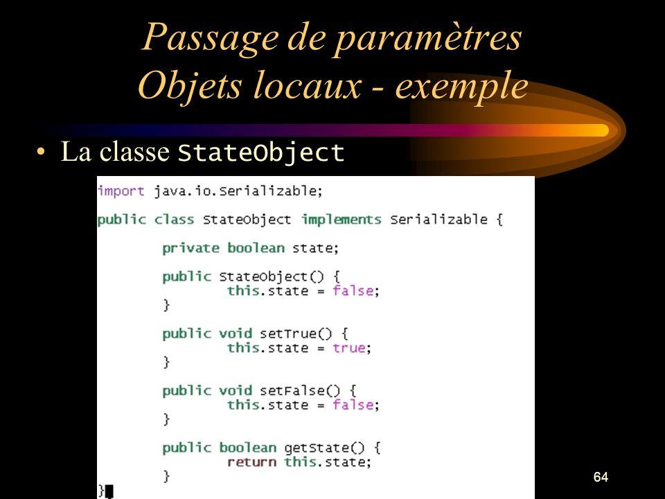 64 Passage de paramètres Objets locaux - exemple La classe StateObject
