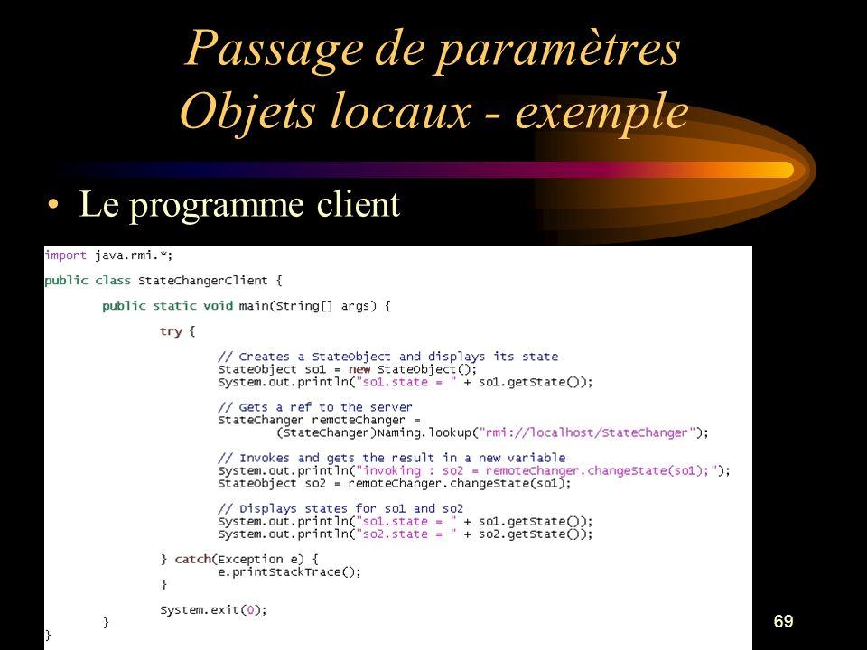 69 Passage de paramètres Objets locaux - exemple Le programme client