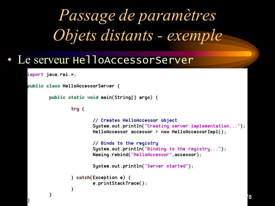 78 Passage de paramètres Objets distants - exemple Le serveur HelloAccessorServer