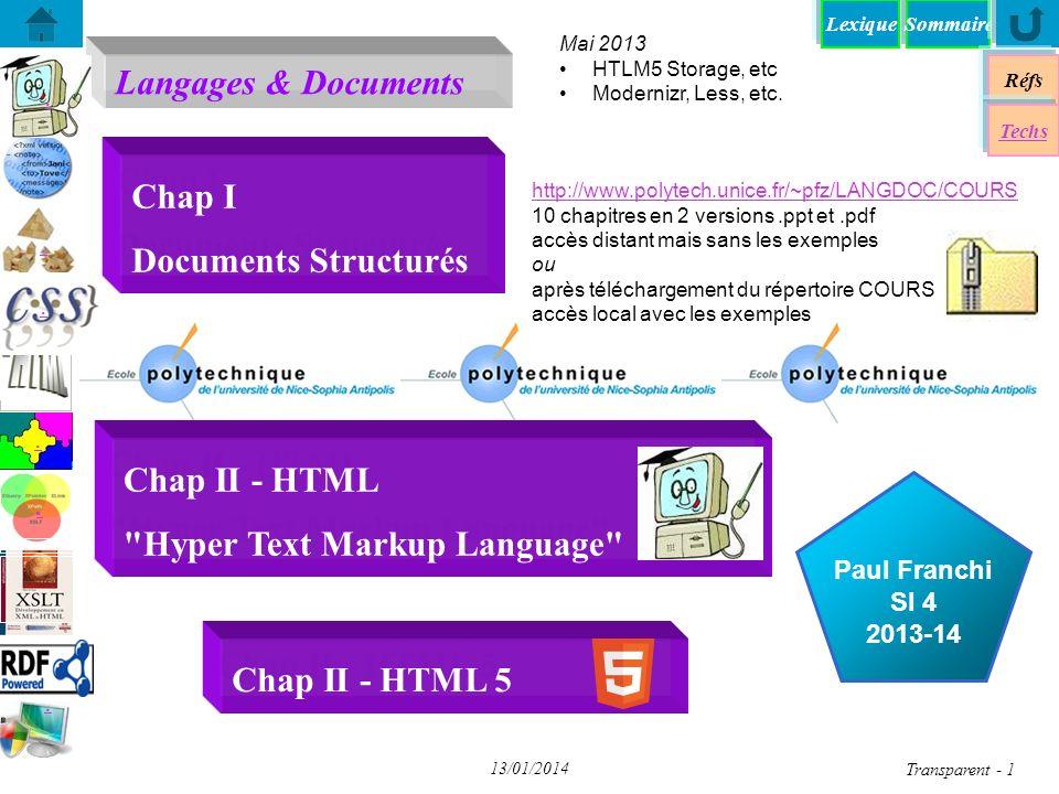 SommaireLexique Langages & Documents Réfs Techs...... Paul Franchi SI 4 2013-14 13/01/2014 Transparent - 1 Chap I Documents Structurés Chap II - HTML