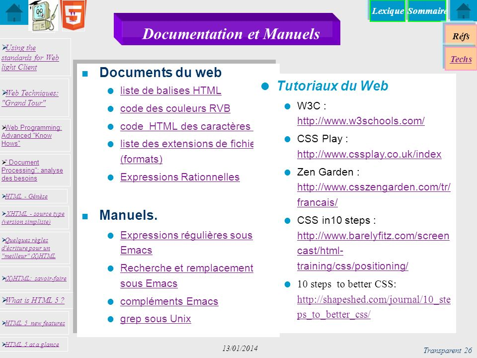 Sommaire Réfs Techs Using the standards for Web light Client Using the standards for Web light Client What is HTML 5 ? Web Programming: Advanced