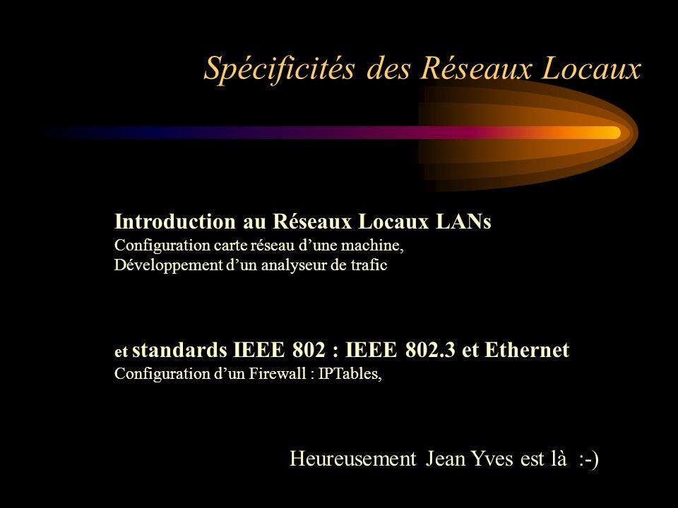 Introduction au Réseaux Locaux LANs Configuration carte réseau dune machine, Développement dun analyseur de trafic et standards IEEE 802 : IEEE 802.3