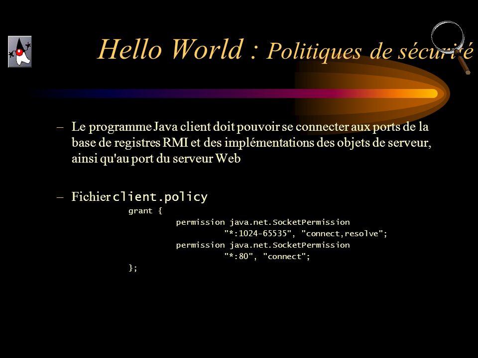 –Le programme Java client doit pouvoir se connecter aux ports de la base de registres RMI et des implémentations des objets de serveur, ainsi qu'au po