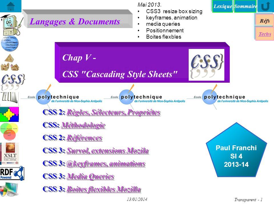 Lexique Langages & Documents Réfs Techs Sommaire...... Paul Franchi SI 4 2013-14 13/01/2014 Transparent - 1 Chap V - CSS