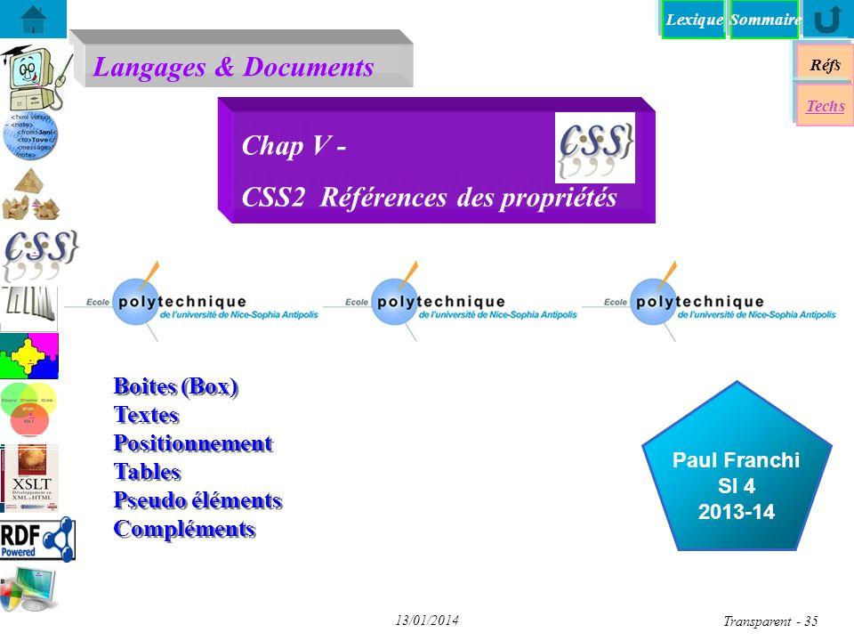 Lexique Langages & Documents Réfs Techs Sommaire...... Paul Franchi SI 4 2013-14 13/01/2014 Transparent - 35 Chap V - CSS2 Références des propriétés B