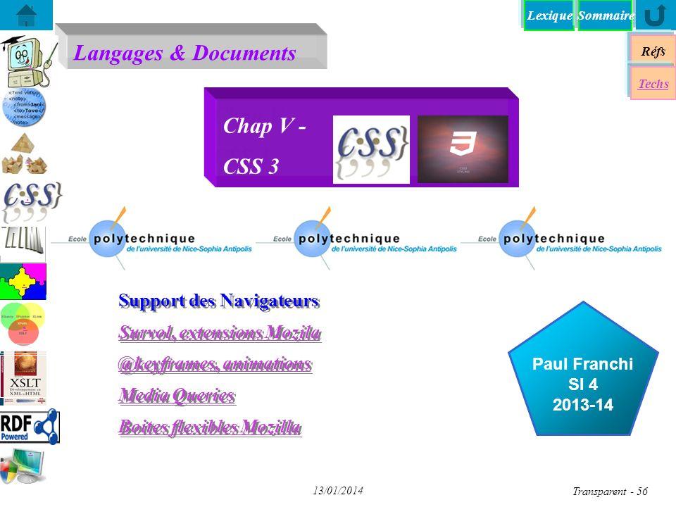 Lexique Langages & Documents Réfs Techs Sommaire...... Paul Franchi SI 4 2013-14 13/01/2014 Transparent - 56 Chap V - CSS 3 Support des Navigateurs Su