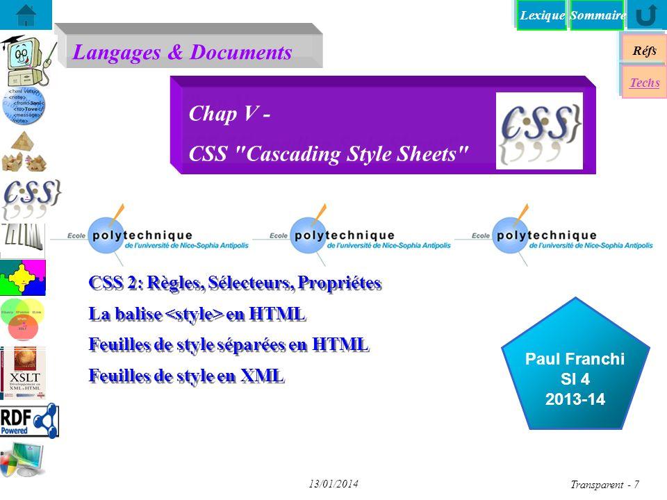 Langages & Documents Réfs Techs Sommaire...... Paul Franchi SI 4 2013-14 13/01/2014 Transparent - 7 Chap V - CSS