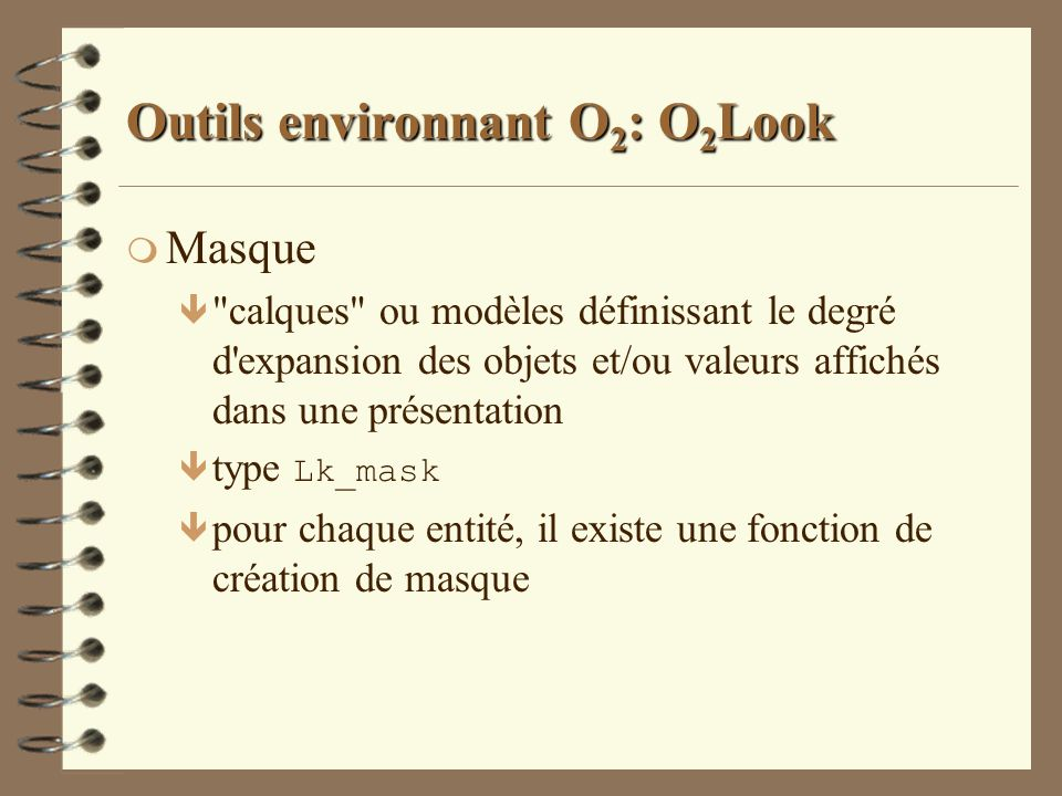 Outils environnant O 2 : O 2 Look m Masque ê